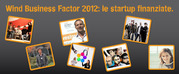 Wind Business Factor 2012: le startup finanziate