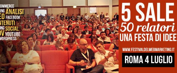 """Tra formazione e startup, a Roma si avvicina la 2^ edizione de """"Il Festival del Web Marketing"""""""