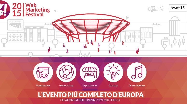 Web Marketing Festival 2015 tra digitale, innovazione e startup